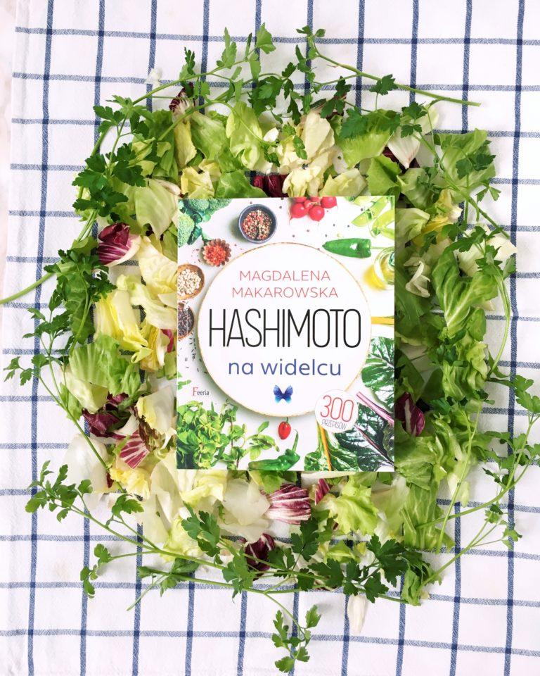 Dieta w chorobie Hashimoto i insulinooporności. Recenzja książki Magdaleny Makarowskiej.