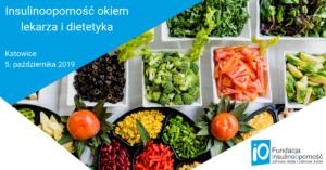 """Warsztaty """"Insulinooporność okiem lekarza i dietetyka"""" – Katowice 5.10"""