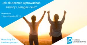 """""""Jak skutecznie wprowadzać zmiany i osiągać cele"""". Warsztaty dla insulinoopornych Warszawa 19.10"""