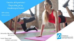 """BEZPŁATNE warsztaty """"Teoria aktywności fizycznej przy insulinooporności"""" WROCŁAW 28.02.2020 BEZPŁATNE @ ul. Legnicka 65 Wrocław"""